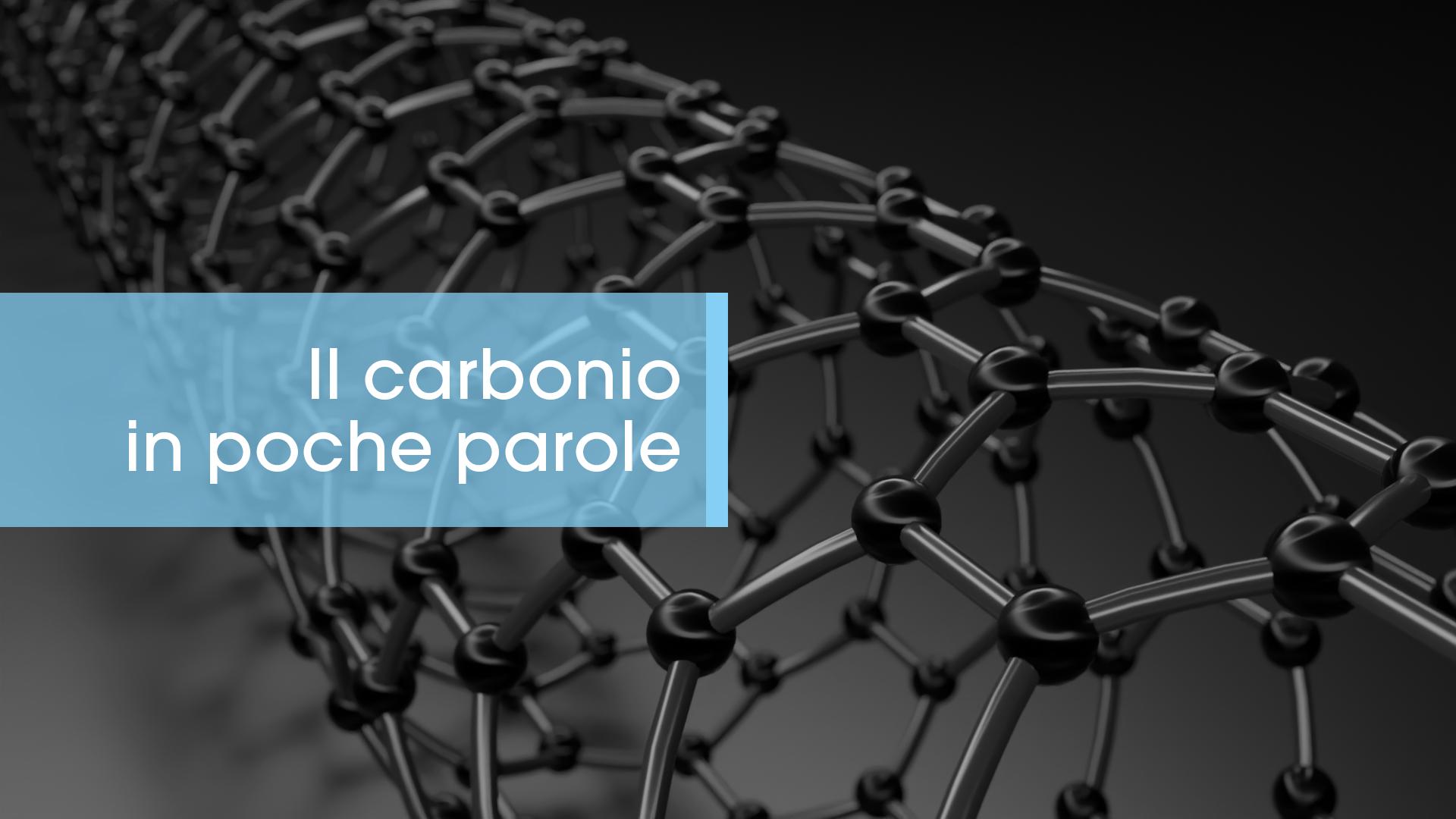 Il carbonio in poche parole
